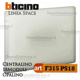 Centralino serie Space  Opalino F315PS18 18 moduli din per quadri elettrici incasso Bticino