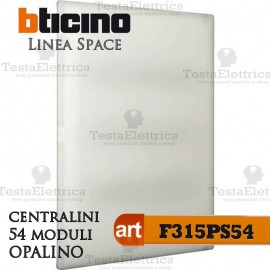 Centralino serie Space  Opalino F315PS54 54 moduli din per quadri elettrici incasso Bticino