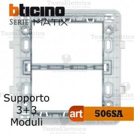 Supporto 3+3 moduli Bticino Màtix